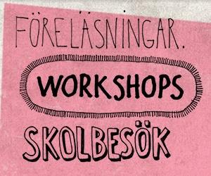 """""""Föreläsningar, workshops, skolbesök"""""""